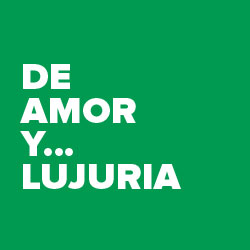 De amor y… lujuria